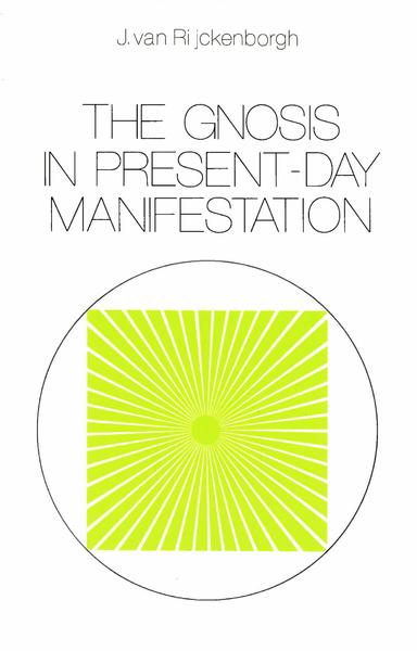 The Gnosis in Present-day Manifestation - Jan van Rijckenborgh (ISBN 9789067326902)